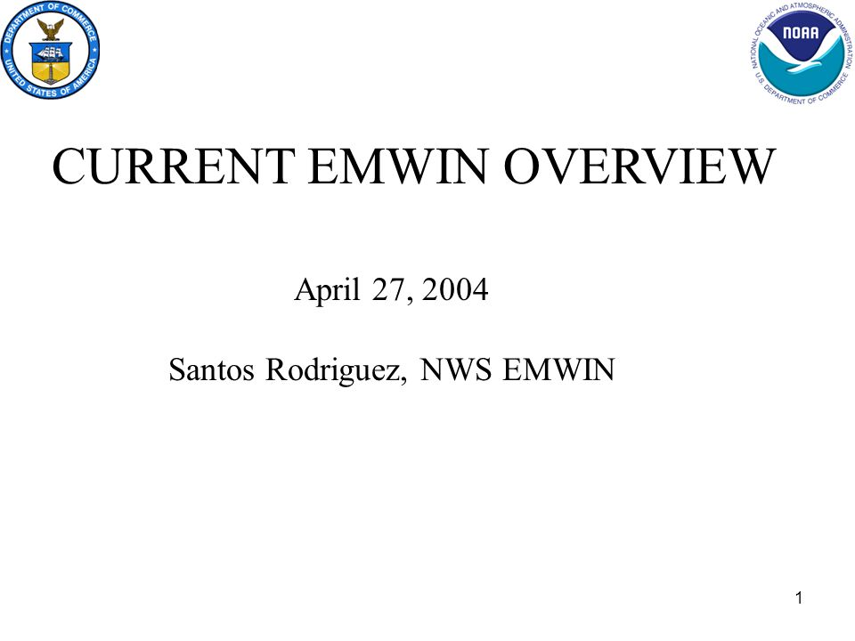 1 April 27, 2004 Santos Rodriguez, NWS EMWIN CURRENT EMWIN OVERVIEW