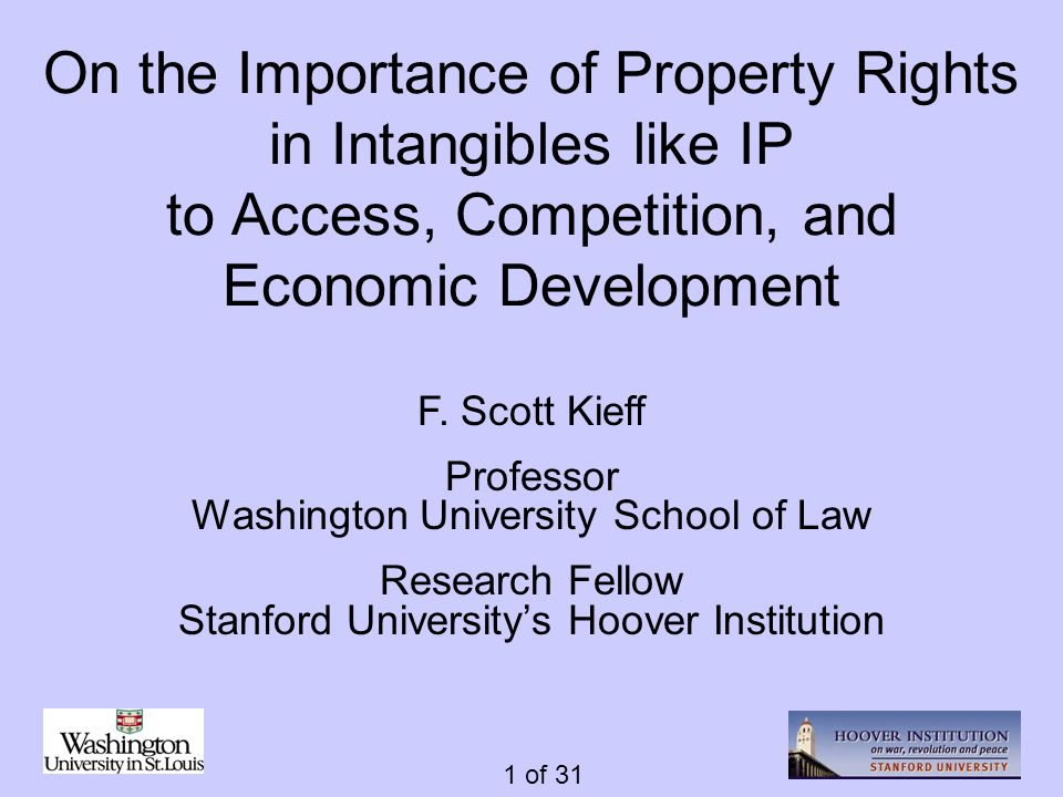 1 of 31 On the Importance of Property Rights in Intangibles like IP to Access, Competition, and Economic Development F.