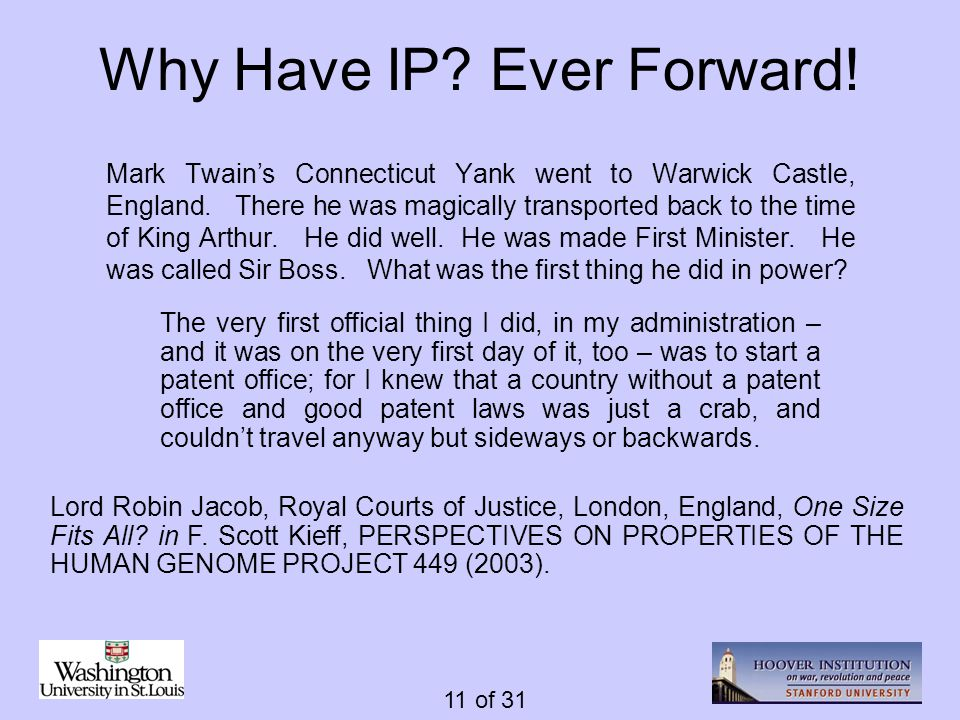 11 of 31 Why Have IP? Ever Forward! Mark Twains Connecticut Yank went to Warwick Castle, England. There he was magically transported back to the time