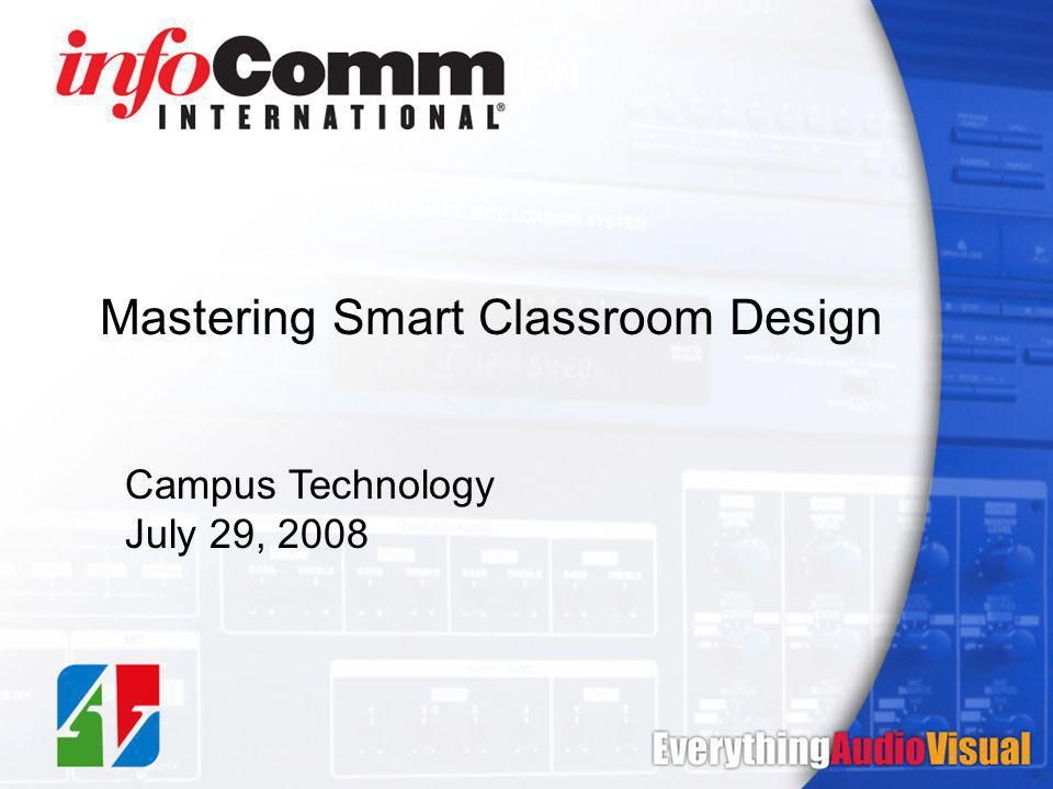 Mastering Smart Classroom Design Campus Technology July 29, 2008