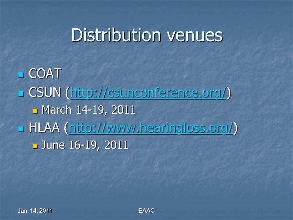 Jan. 14, 2011EAAC Distribution venues COAT COAT CSUN (http://csunconference.org/) CSUN (http://csunconference.org/)http://csunconference.org/ March 14