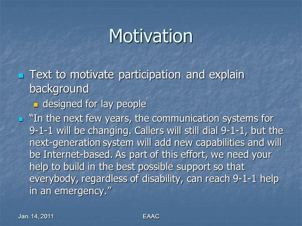 Jan. 14, 2011EAAC Motivation Text to motivate participation and explain background Text to motivate participation and explain background designed for