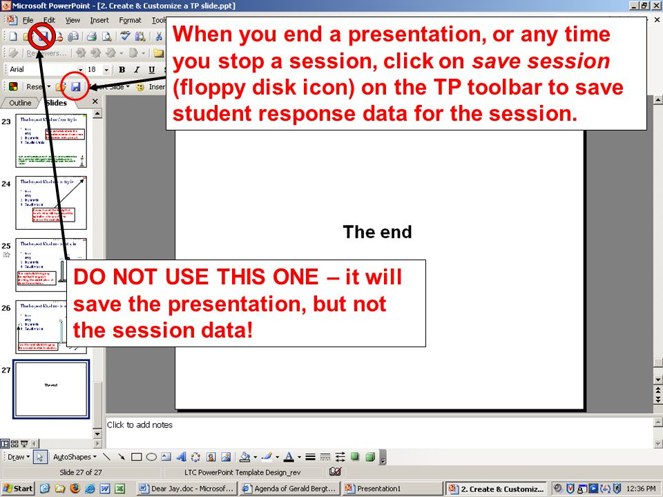 When you end a presentation, or any time you stop a session, click on save session (floppy disk icon) on the TP toolbar to save student response data