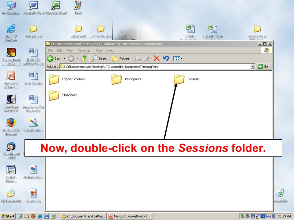 Now, double-click on the Sessions folder.