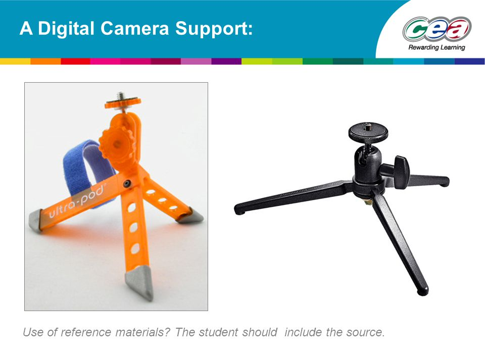 A Digital Camera Support: Use of reference materials? The student should include the source.