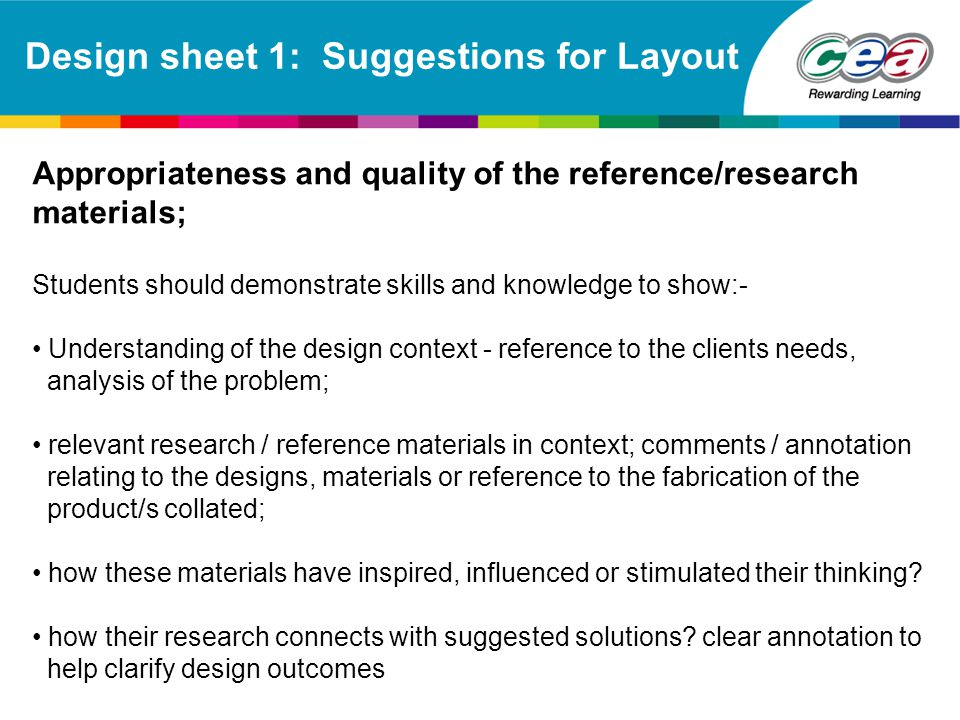 Design sheet 1: Suggestions for Layout Appropriateness and quality of the reference/research materials; Students should demonstrate skills and knowled