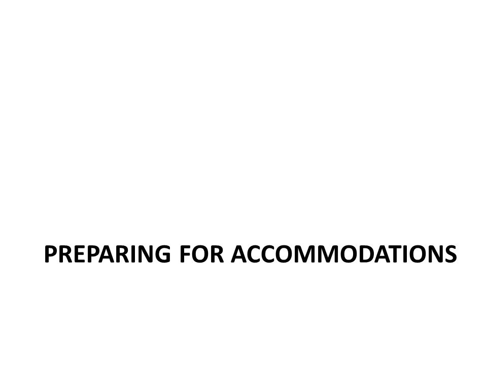 PREPARING FOR ACCOMMODATIONS