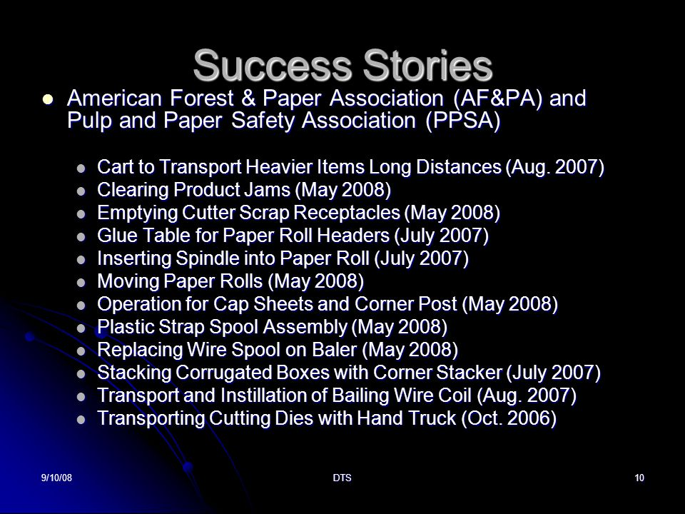 9/10/08DTS10 Success Stories American Forest & Paper Association (AF&PA) and Pulp and Paper Safety Association (PPSA) American Forest & Paper Association (AF&PA) and Pulp and Paper Safety Association (PPSA) Cart to Transport Heavier Items Long Distances (Aug.