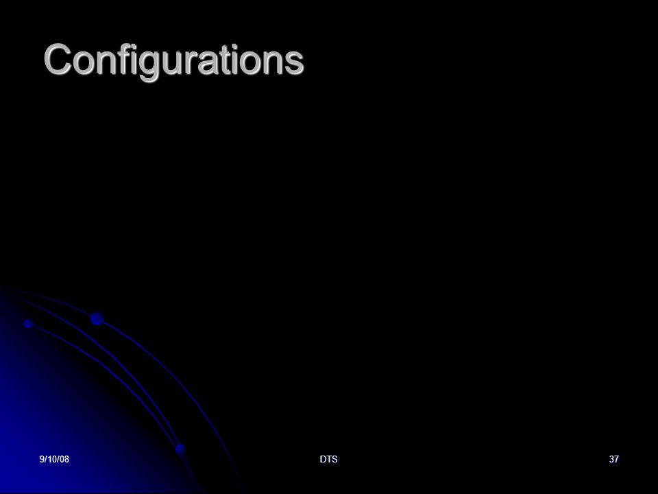 9/10/08DTS37 Configurations