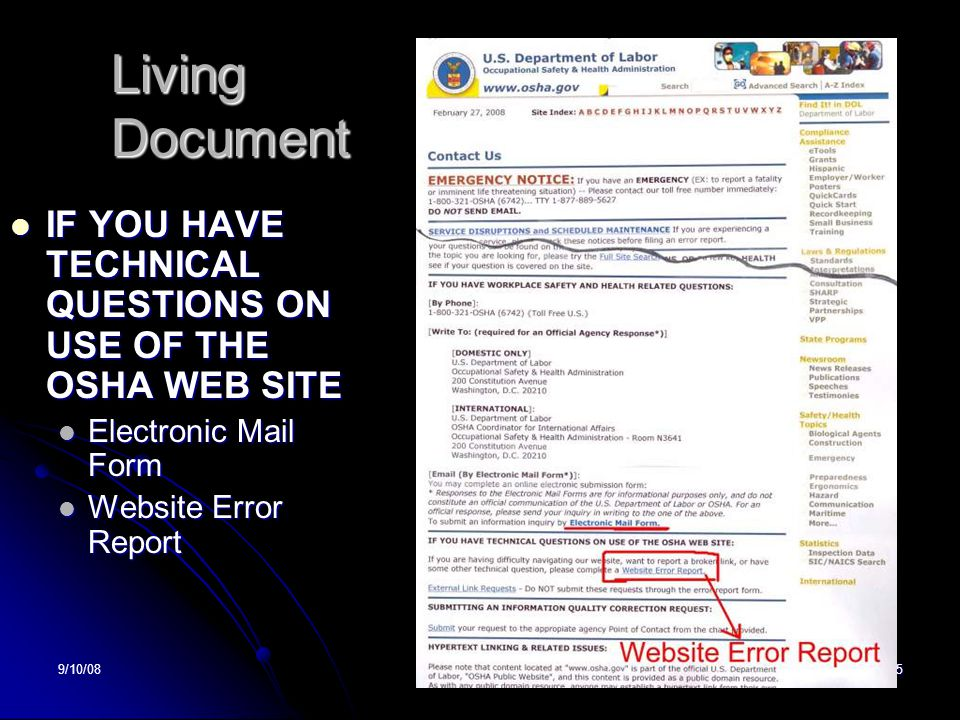 9/10/08DTS45 Living Document IF YOU HAVE TECHNICAL QUESTIONS ON USE OF THE OSHA WEB SITE IF YOU HAVE TECHNICAL QUESTIONS ON USE OF THE OSHA WEB SITE Electronic Mail Form Electronic Mail Form Website Error Report Website Error Report