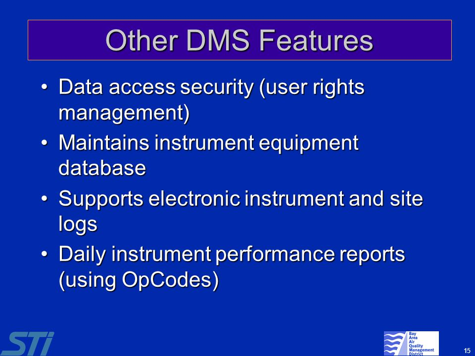 15 Other DMS Features Data access security (user rights management)Data access security (user rights management) Maintains instrument equipment databa