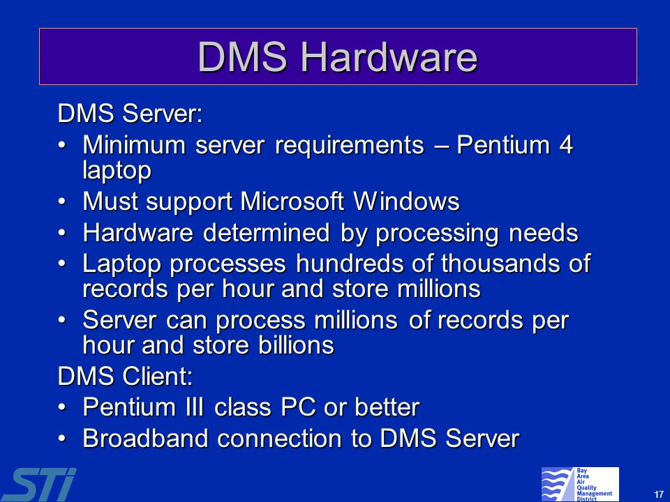17 DMS Hardware DMS Server: Minimum server requirements – Pentium 4 laptopMinimum server requirements – Pentium 4 laptop Must support Microsoft WindowsMust support Microsoft Windows Hardware determined by processing needsHardware determined by processing needs Laptop processes hundreds of thousands of records per hour and store millionsLaptop processes hundreds of thousands of records per hour and store millions Server can process millions of records per hour and store billionsServer can process millions of records per hour and store billions DMS Client: Pentium III class PC or betterPentium III class PC or better Broadband connection to DMS ServerBroadband connection to DMS Server