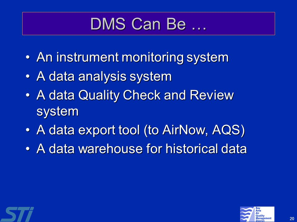 20 DMS Can Be … An instrument monitoring systemAn instrument monitoring system A data analysis systemA data analysis system A data Quality Check and R