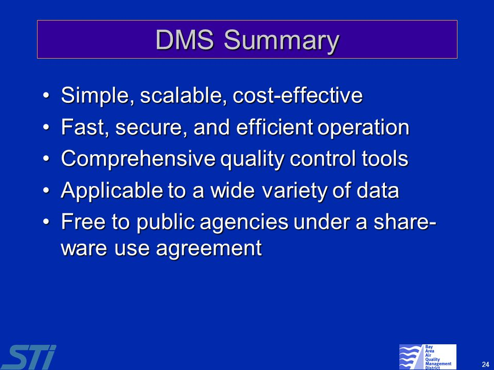 24 DMS Summary Simple, scalable, cost-effectiveSimple, scalable, cost-effective Fast, secure, and efficient operationFast, secure, and efficient opera