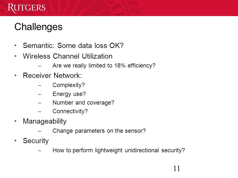 11 Challenges Semantic: Some data loss OK.
