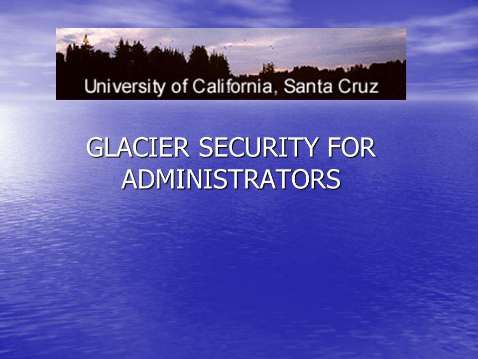 GLACIER SECURITY FOR ADMINISTRATORS
