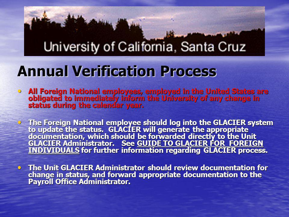 Annual Verification Process All Foreign National employees, employed in the United States are obligated to immediately inform the University of any ch