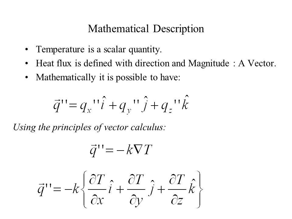 Local Heat flux in a slab: Global heat transfer rate: