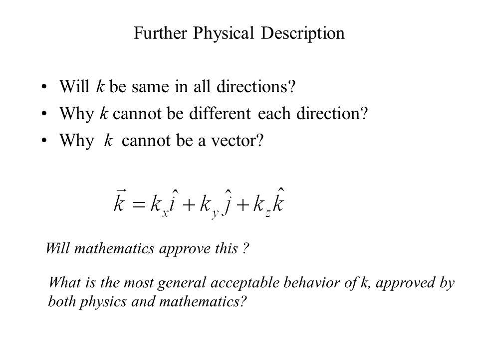 Mathematical Description Temperature is a scalar quantity.
