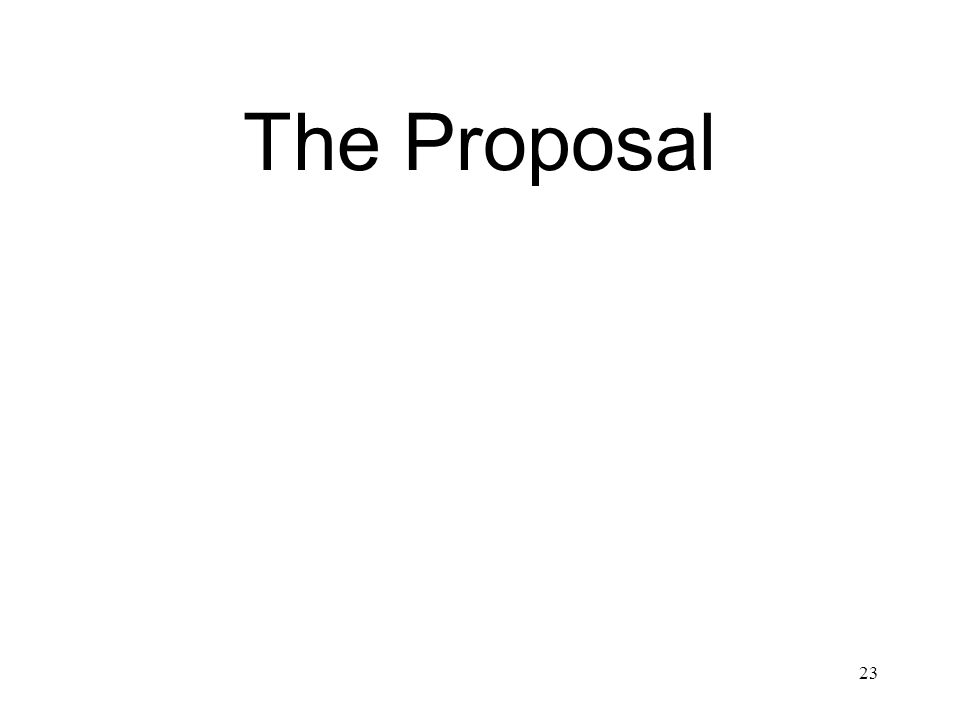 23 The Proposal
