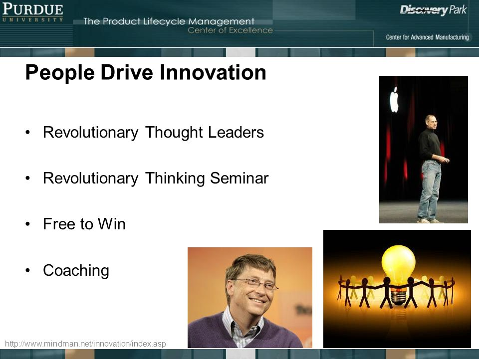 People Drive Innovation Revolutionary Thought Leaders Revolutionary Thinking Seminar Free to Win Coaching http://www.mindman.net/innovation/index.asp