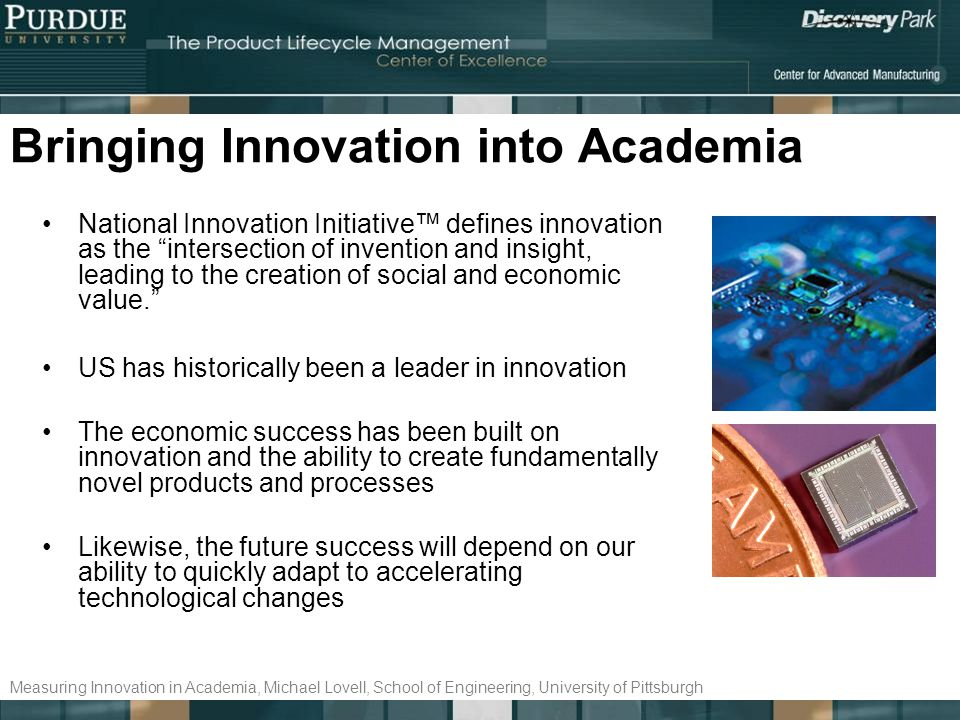 Bringing Innovation into Academia National Innovation Initiative defines innovation as the intersection of invention and insight, leading to the creat