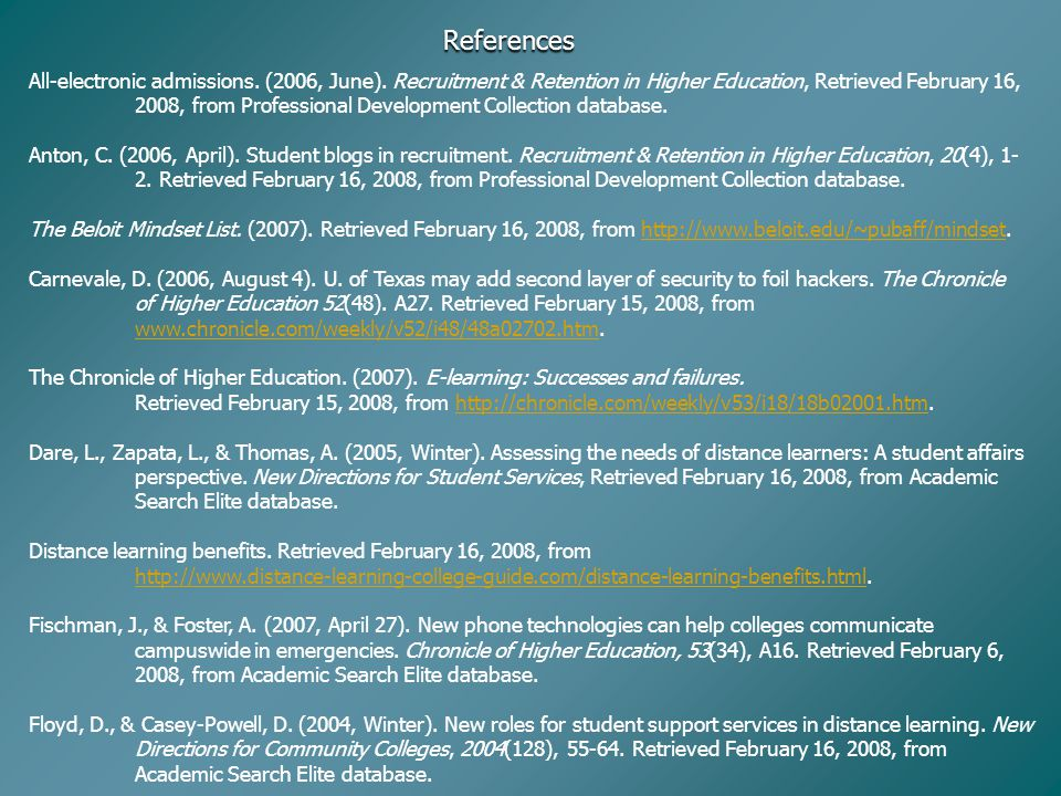 References All-electronic admissions. (2006, June). Recruitment & Retention in Higher Education, Retrieved February 16, 2008, from Professional Develo