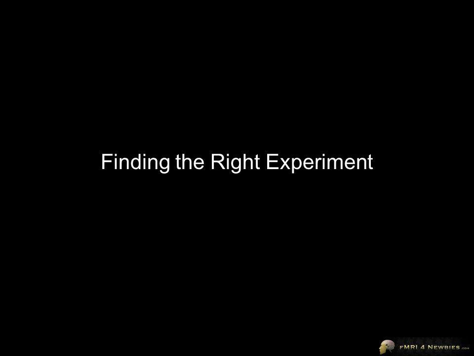 Finding the Right Experiment