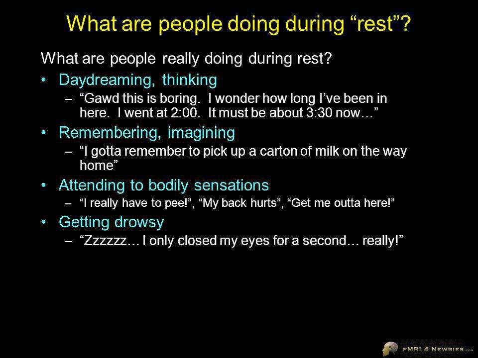 What are people doing during rest.What are people really doing during rest.
