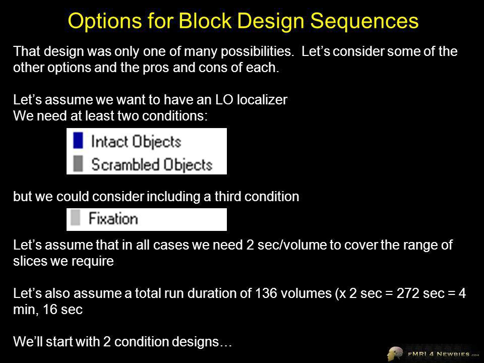 Options for Block Design Sequences That design was only one of many possibilities.