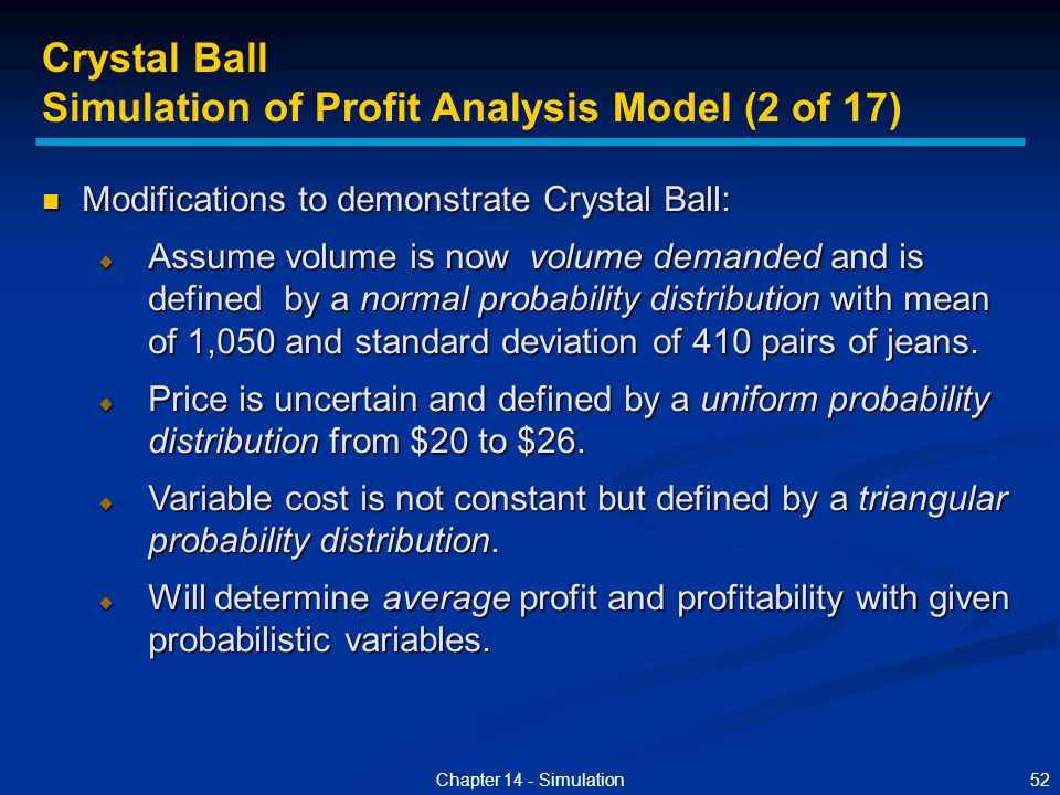 52Chapter 14 - Simulation Modifications to demonstrate Crystal Ball: Modifications to demonstrate Crystal Ball: Assume volume is now volume demanded a