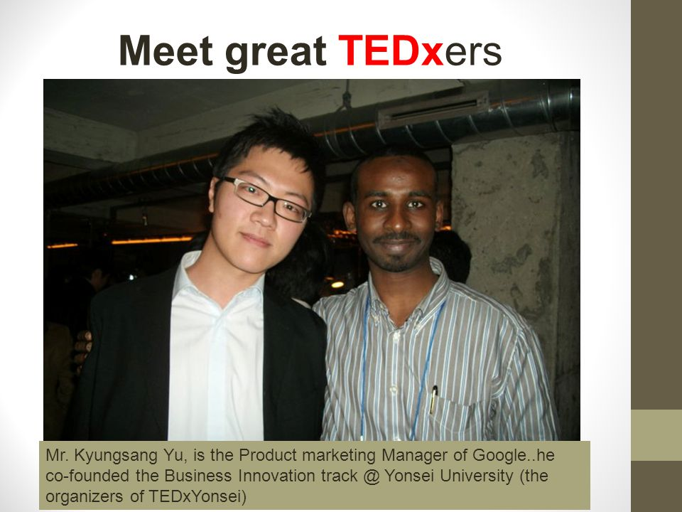 Meet great TEDxers Mr.
