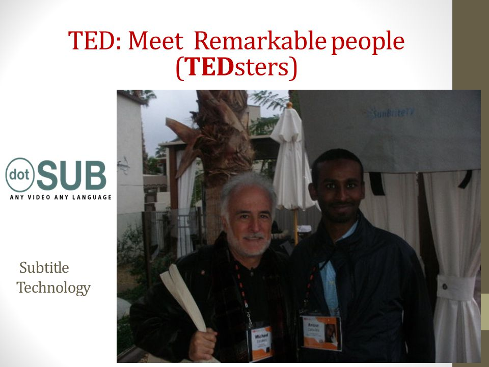 Subtitle Technology TED: Meet Remarkable people (TEDsters)
