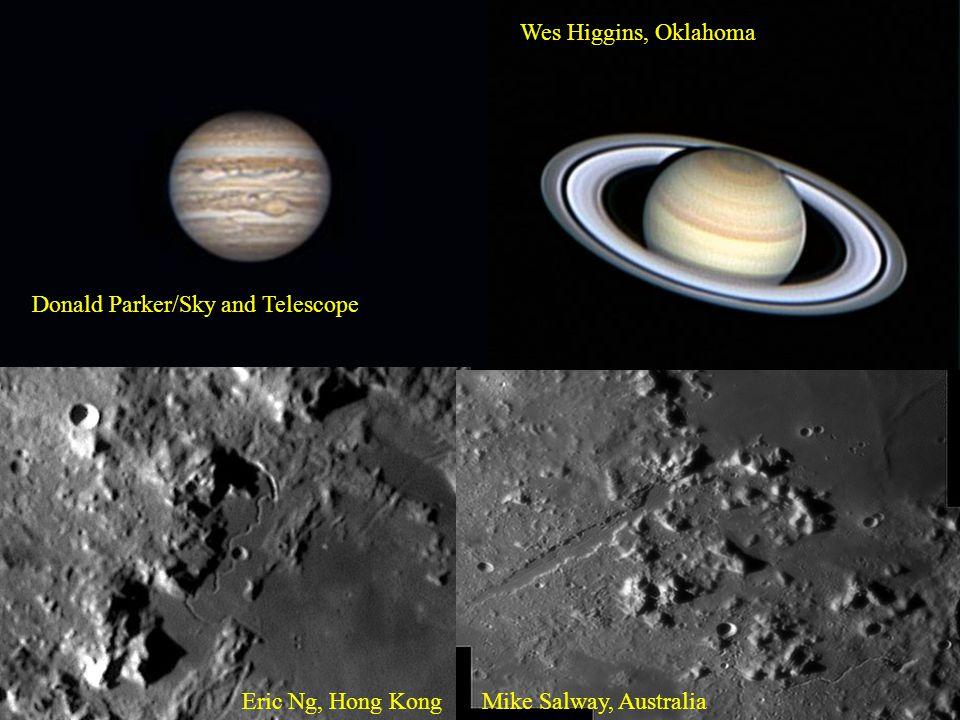Donald Parker/Sky and Telescope Wes Higgins, Oklahoma Eric Ng, Hong KongMike Salway, Australia