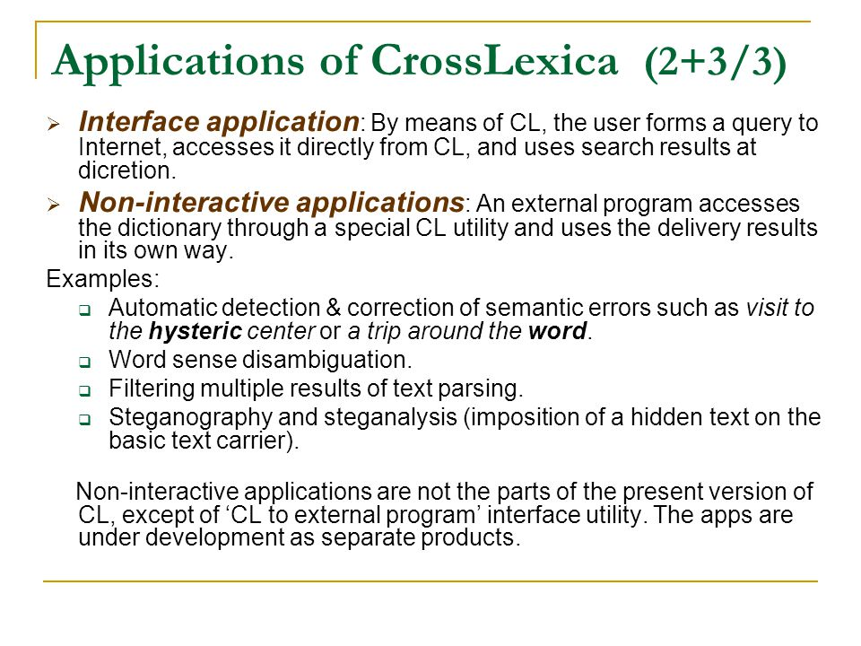 Applications of CrossLexica (2+3/3) Interface application : By means of CL, the user forms a query to Internet, accesses it directly from CL, and uses search results at dicretion.
