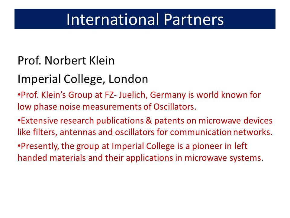 International Partners Prof. Norbert Klein Imperial College, London Prof.
