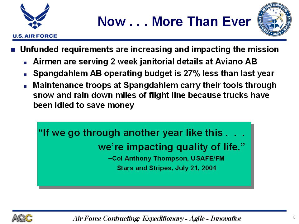 Air Force Contracting: Expeditionary - Agile - Innovative 16 Efficiency Funds Example FY Budget $$ Note: Data is for example purposes only You expected that Base Operations will cost you $100K.