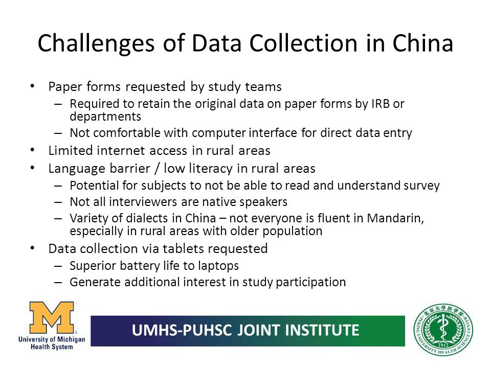 Challenges of Data Collection in China Paper forms requested by study teams – Required to retain the original data on paper forms by IRB or department