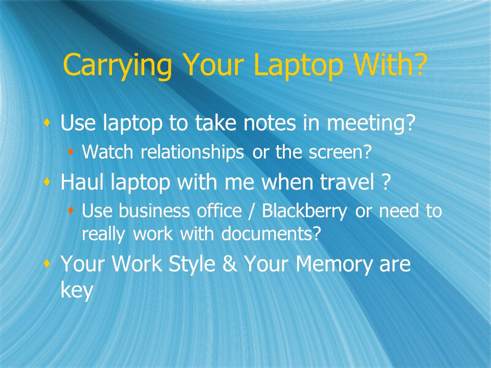 Carrying Your Laptop With. Use laptop to take notes in meeting.