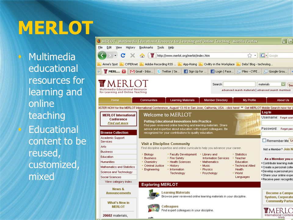 MERLOT Multimedia educational resources for learning and online teaching Educational content to be reused, customized, mixed Multimedia educational resources for learning and online teaching Educational content to be reused, customized, mixed