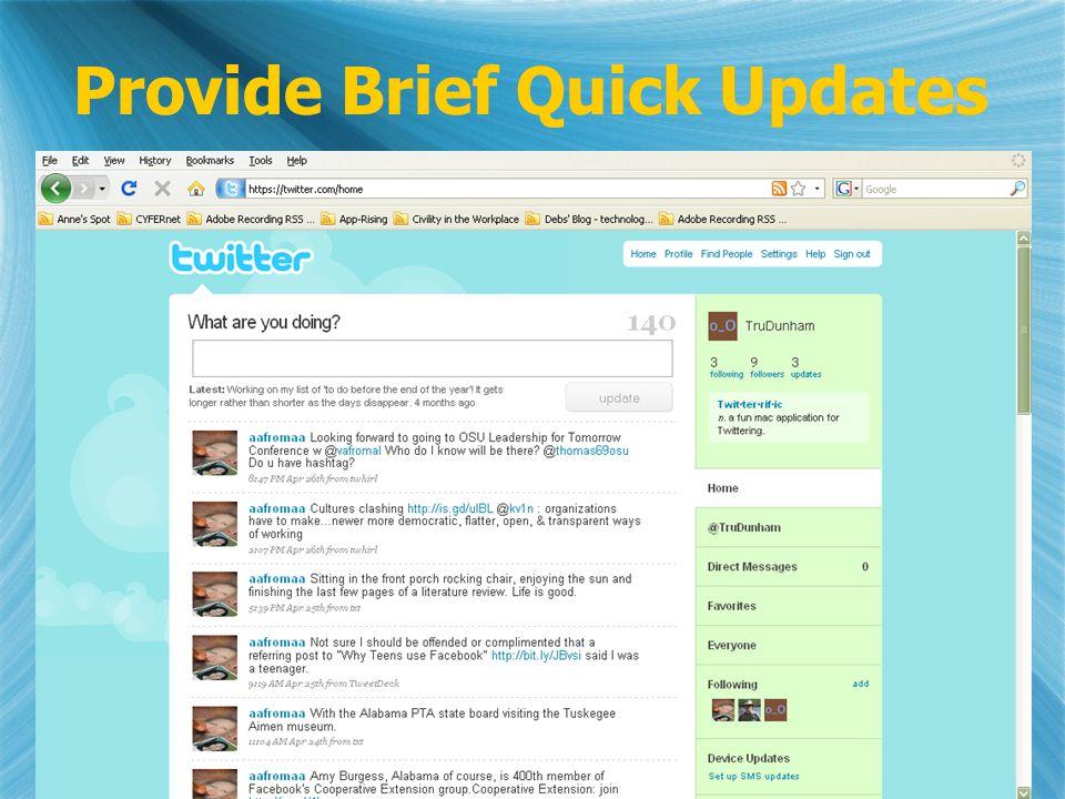 Provide Brief Quick Updates
