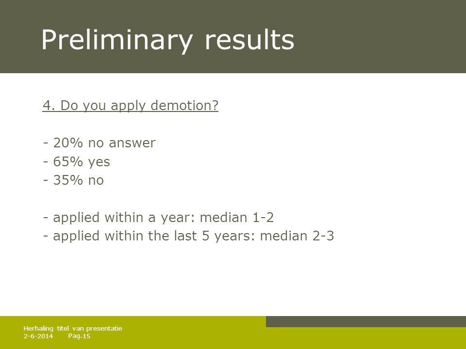 Pag.Preliminary results 4. Do you apply demotion.
