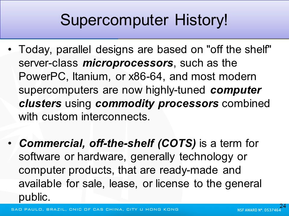 Supercomputer History! Today, parallel designs are based on