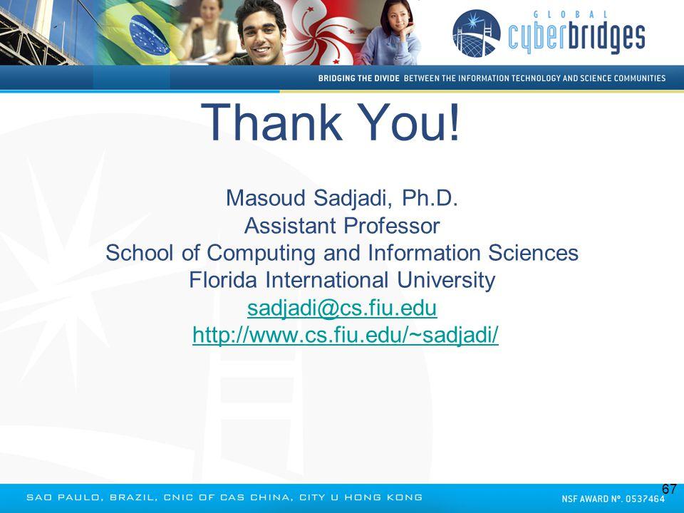 Masoud Sadjadi, Ph.D. Assistant Professor School of Computing and Information Sciences Florida International University sadjadi@cs.fiu.edu http://www.