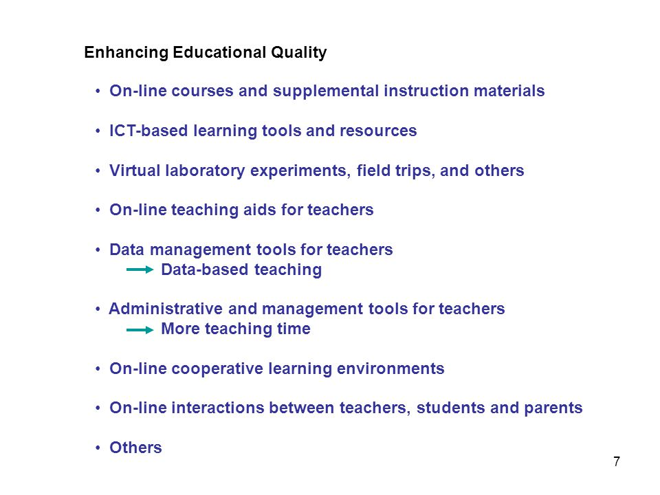 On-line courses and supplemental instruction materials ICT-based learning tools and resources Virtual laboratory experiments, field trips, and others