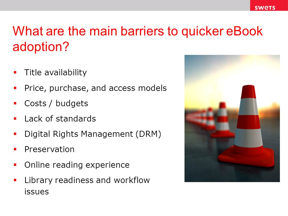 What are the main barriers to quicker eBook adoption.