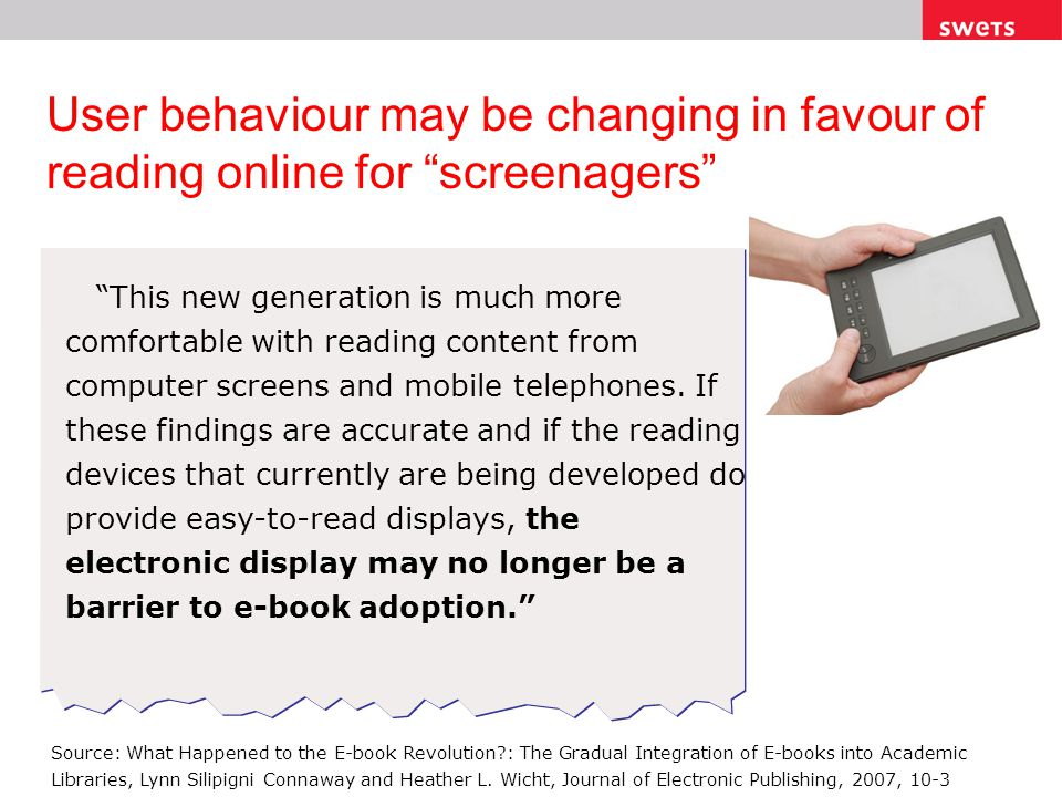 User behaviour may be changing in favour of reading online for screenagers This new generation is much more comfortable with reading content from comp