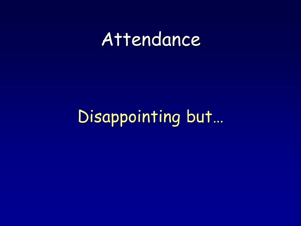 Attendance Disappointing but…