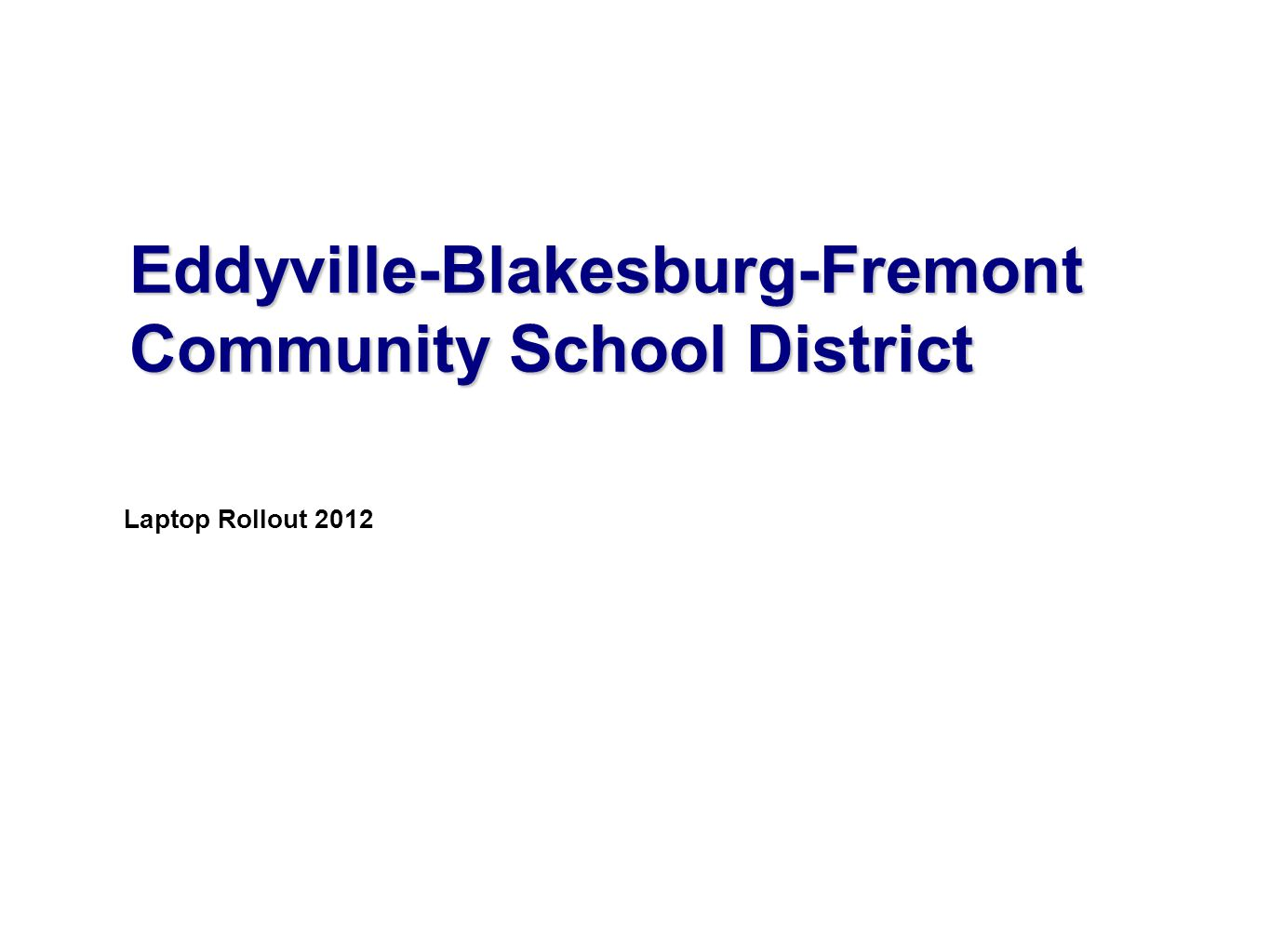 Laptop Rollout 2012 Eddyville-Blakesburg-Fremont Community School District