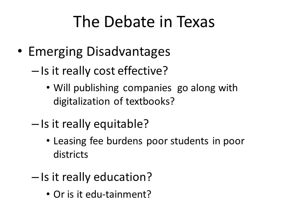 The Debate in Texas Emerging Disadvantages – Is it really cost effective.